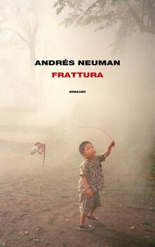 Frattura - Andrés Neuman,Federica Niola - ebook