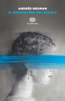 Il viaggiatore del secolo - Andrés Neuman,Silvia Sichel - ebook