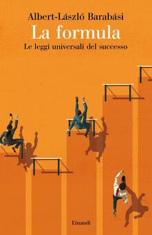 La formula. Le leggi universali del successo - Albert-László Barabási,Simonetta Frediani - ebook