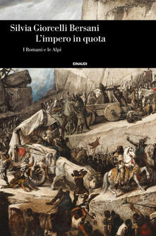 L' impero in quota. I romani e le Alpi - Silvia Giorcelli Bersani - ebook
