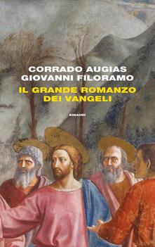 Il grande romanzo dei Vangeli - Corrado Augias,Giovanni Filoramo - ebook