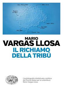 Il richiamo della tribù - Mario Vargas Llosa,Federica Niola - ebook
