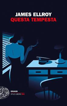 Questa tempesta - Alfredo Colitto,James Ellroy - ebook