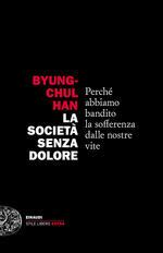 La società senza dolore. Perché abbiamo bandito la sofferenza dalle nostre vite