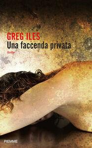 Foto Cover di faccenda privata, Ebook di M. Amato,Greg Iles, edito da Piemme