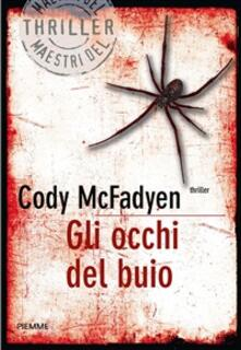 Gli occhi del buio - A. Colitto,Cody McFadyen - ebook