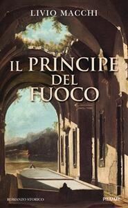 Il principe del fuoco - Livio Macchi - ebook