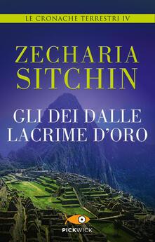 Gli dei dalle lacrime d'oro. Le cronache terrestri. Vol. 4 - M. Massarotti,Zecharia Sitchin - ebook