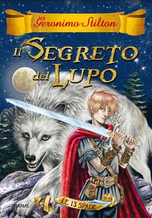 Il segreto del lupo. Le 13 spade. Vol. 4 - Geronimo Stilton,Danilo Barozzi - ebook