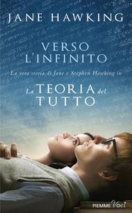 Ebook Verso l'infinito. La vera storia di Jane e Stephen Hawking in «La teoria del tutto» Hawking, Jane
