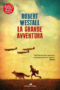 La grande avventura - Robert Westall,Paolo Antonio Livorati - ebook