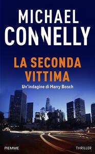 La seconda vittima. Un'indagine di Harry Bosch - Michael Connelly - ebook