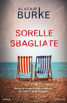 Sorelle sbagliate - Alafair Burke,Rachele Salerno - ebook