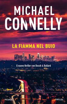 La fiamma nel buio - Michael Connelly,Alfredo Colitto - ebook