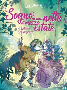 Sogno di una notte di mezza estate di William Shakespeare - Tea Stilton - ebook
