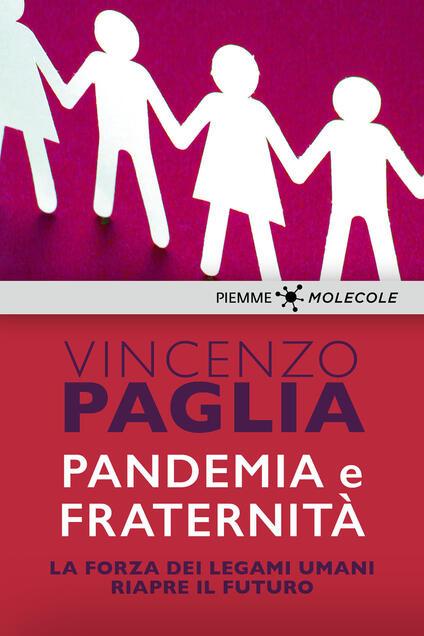 Pandemia e fraternità. La forza dei legami umani riapre il futuro - Vincenzo Paglia - ebook
