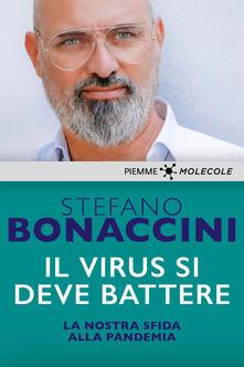 Il virus si deve battere. La nostra sfida alla pandemia - Stefano Bonaccini - ebook