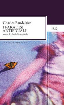 I paradisi artificiali - Charles Baudelaire,N. Muschitiello - ebook