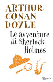 Le avventure di Sherlock Holmes - Arthur Conan Doyle,Rossana Guarnieri - ebook
