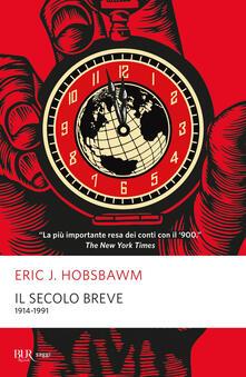 Il secolo breve 1914-1991 - Eric J. Hobsbawm,B. Lotti - ebook