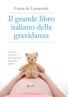 Il grande libro italiano della gravidanza - Laura De Laurentiis - ebook