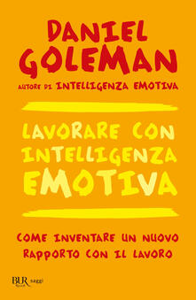 Lavorare con intelligenza emotiva - Daniel Goleman - ebook