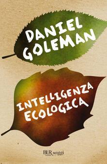 Intelligenza ecologica - Daniele Didero,Daniel Goleman - ebook