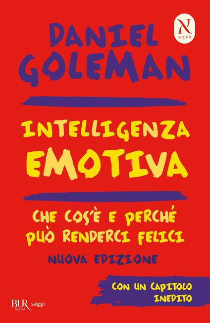 Intelligenza emotiva. Che cos'è e perché può renderci felici - Isabella Blum,Brunello Lotti,Daniel Goleman - ebook