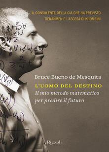 L'uomo del destino - Natalia Stabilini,Bruce Bueno de Mesquita - ebook