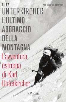 L'ultimo abbraccio della montagna - Cristina Marrone,Silke Unterkircher - ebook