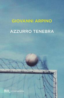 Azzurro tenebra - Giovanni Arpino - ebook
