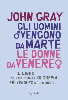 Gli uomini vengono da Marte, le donne da Venere - John Gray,Maria Barbara Piccioli - ebook