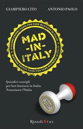 Mad in Italy. Quindici consigli per fare business in Italia nonostante l'Italia