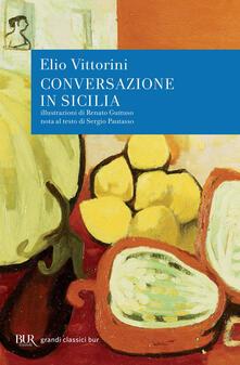 Conversazione in Sicilia - Elio Vittorini,Renato Guttuso - ebook