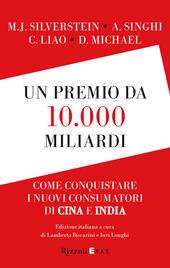 Un premio da 10.000 miliardi. Come conquistare i nuovi consumatori di Cina e India
