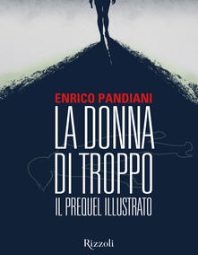 La donna di troppo. Il prequel illustrato - Enrico Pandiani - ebook