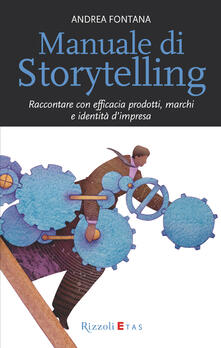 Manuale di Storytelling - Andrea Fontana - ebook