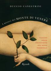 I misteri del monte di Venere. Viaggio nelle profondità del sesso femminile