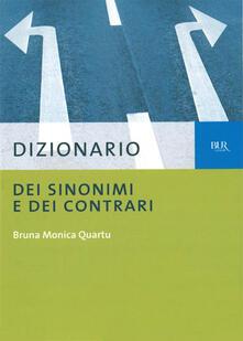 Dizionario dei sinonimi e dei contrari - Bruna Monica Quartu - ebook