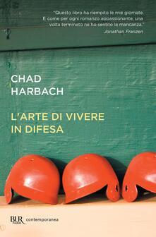 L'arte di vivere in difesa - Chad Harbach,Letizia Sacchini - ebook