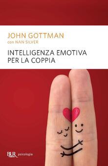 Intelligenza emotiva per la coppia - John Gottman,Nan Silver,Sergio Mancini - ebook
