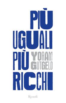 Più uguali, più ricchi - Yoram Gutgeld - ebook