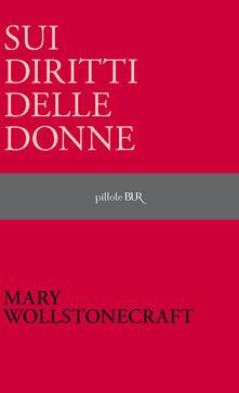 Sui diritti delle donne - Mary Wollstonecraft,Barbara Antonucci - ebook