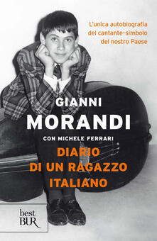 Diario di un ragazzo italiano - Gianni Morandi,Michele Ferrari - ebook