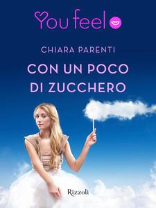 Con un poco di zucchero (Youfeel) - Chiara Parenti - ebook
