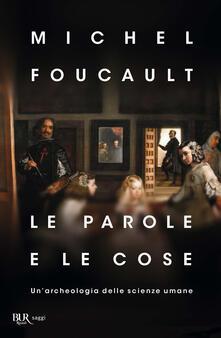 Le parole e le cose - E. A. Panaitescu,Michel Foucault - ebook