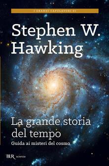 La grande storia del tempo. Guida ai misteri del cosmo - Stephen Hawking,Leonard Mlodinow,Daniele Didero - ebook