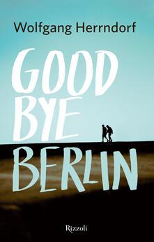 Goodbye Berlin - Wolfgang Herrndorf,A. Valtieri - ebook