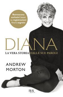 Diana. La vera storia dalle sue parole - Andrew Morton - ebook