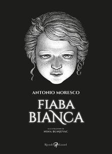 Fiaba bianca - Nina Bunjevac,Antonio Moresco - ebook
